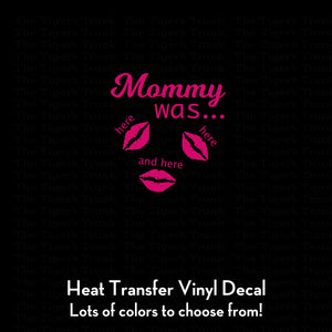Mommy Was Here Decal (DIY Heat Transfer Vinyl)