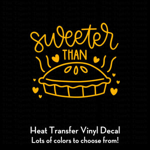 Sweeter Than Pie Decal (DIY Heat Transfer Vinyl)
