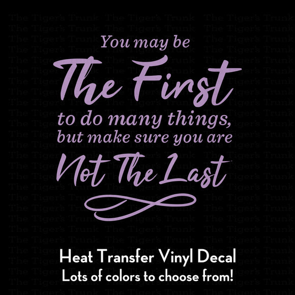 You May Be the First to Do Many Things, But Make Sure You Are Not the Last, Kamala Harris heat transfer vinyl decal