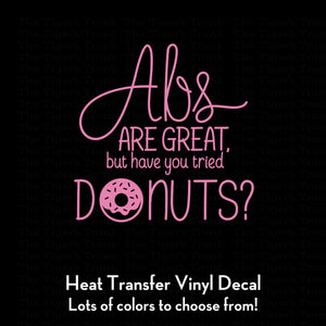 Abs are Great But Have You Tried Donuts? Decal (DIY Heat Transfer Vinyl)