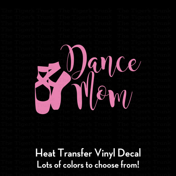 Dance Mom Decal (DIY Heat Transfer Vinyl)