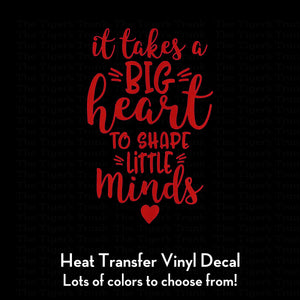 It Takes a Big Heart to Shape Little Minds Decal (DIY Heat Transfer Vinyl)