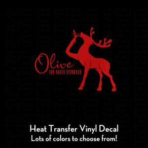 Olive the Other Reindeer Decal (DIY Heat Transfer Vinyl)