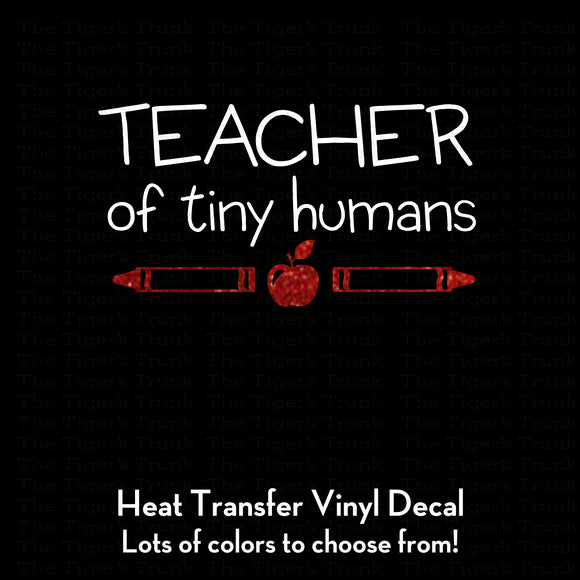 Teacher of Tiny Humans Decal (DIY Heat Transfer Vinyl)