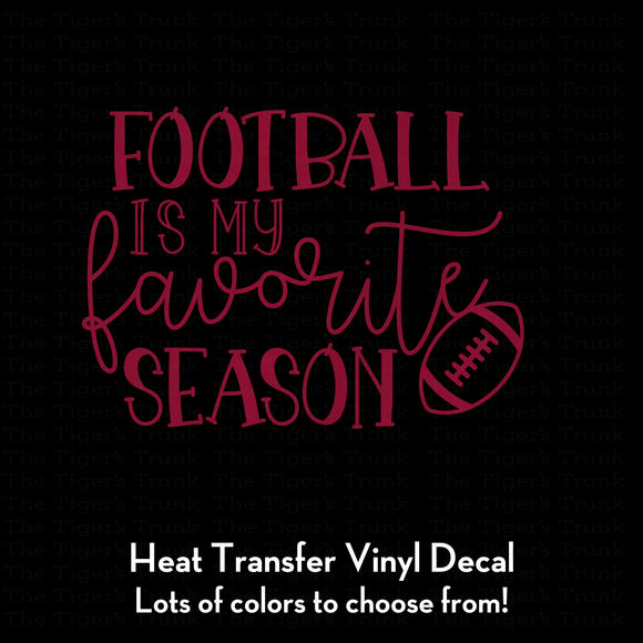 Football is My Favorite Season Decal (DIY Heat Transfer Vinyl)