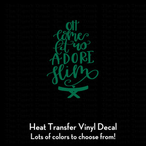 Oh Come Let Us Adore Him Decal (DIY Heat Transfer Vinyl)