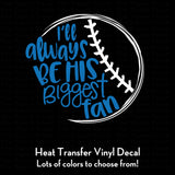 I'll Always Be His Biggest Fan Baseball Decal (DIY Heat Transfer Vinyl)