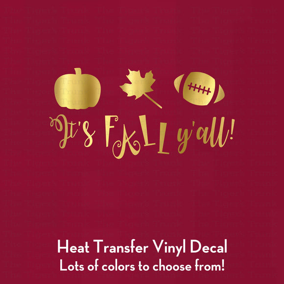 It's Fall Y'all Decal (DIY Heat Transfer Vinyl)