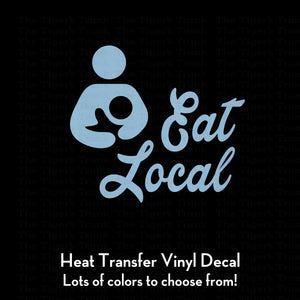 Eat Local Decal (DIY Heat Transfer Vinyl)