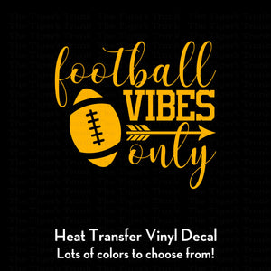 Football Vibes Only Decal (DIY Heat Transfer Vinyl)