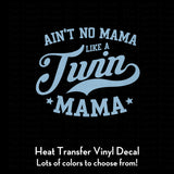 Ain't No Mama Like a Twin Mama Decal (DIY Heat Transfer Vinyl)