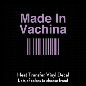 Made In Vachina Decal (DIY Heat Transfer Vinyl)