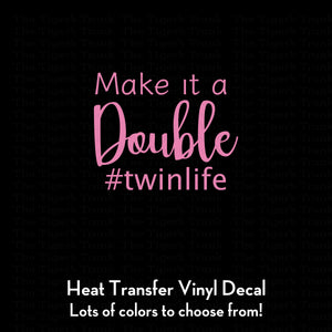 Make It a Double Decal (DIY Heat Transfer Vinyl)