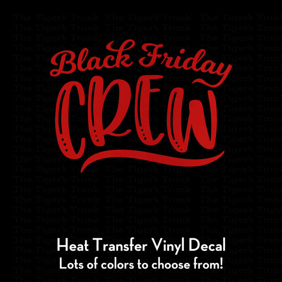 Black Friday Crew Decal (DIY Heat Transfer Vinyl)