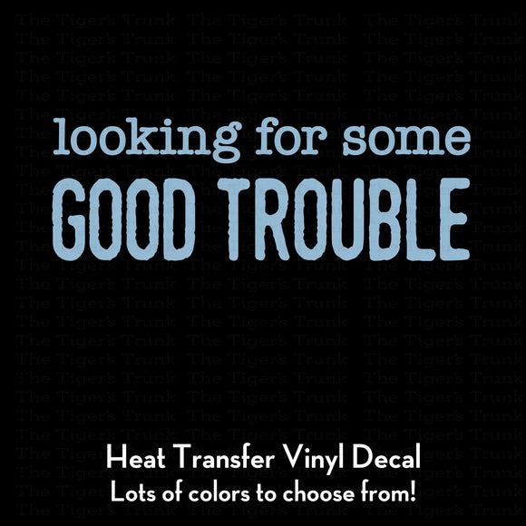 Looking for Some Good Trouble Decal (DIY Heat Transfer Vinyl)