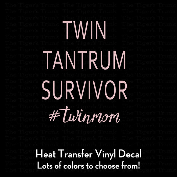 Twin Tantrum Survivor #Twinmom Decal (DIY Heat Transfer Vinyl)