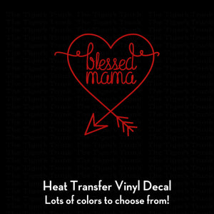 Blessed Mama Decal (DIY Heat Transfer Vinyl)