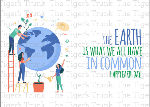 The Earth is What We All Have in Common, Earth Day printable card