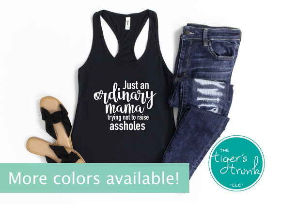 Just an Ordinary Mama Trying Not to Raise Assholes racerback tank top