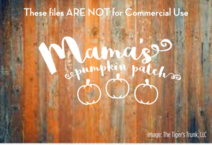 Mama's Pumpkin Patch cutting file package (SVG, DXF, JPG, GSP, PDF, PNG)