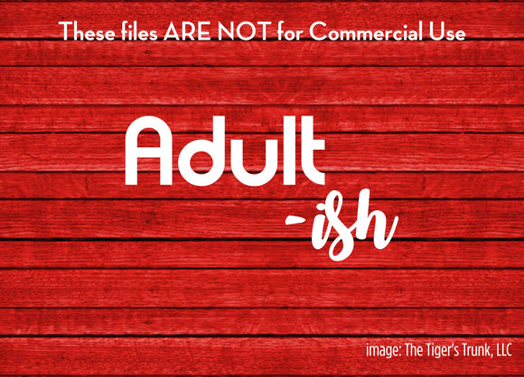 Adultish cutting file package (SVG, DXF, JPG, GSP, PDF, PNG)
