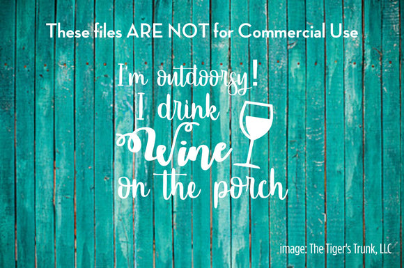 I'm Outdoorsy I Drink Wine on the Porch cutting file package (SVG, DXF, JPG, GSP, PDF, PNG)
