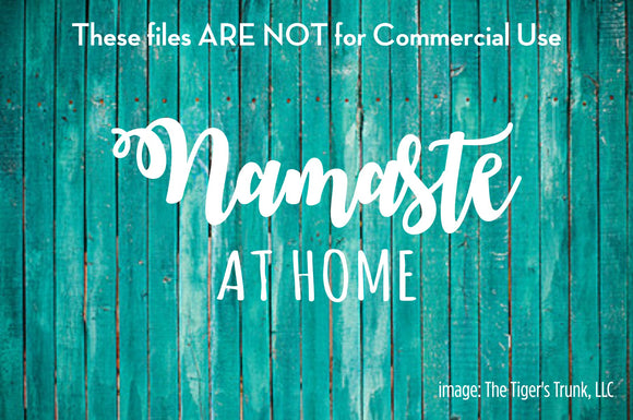 Namaste Stay at Home cutting file package (SVG, DXF, JPG, GSP, PDF, PNG)