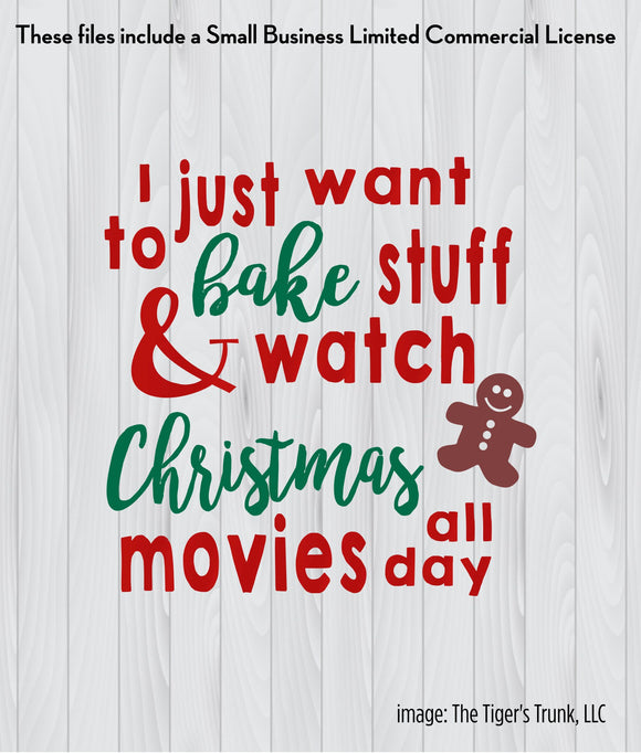 I Just Want to Bake Stuff and Watch Christmas Movies All Day cutting file package (SVG, DXF, JPG, GSP, PDF, PNG)