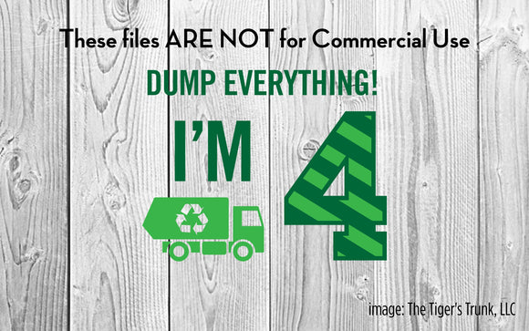 Dump Everything I'm 4 cutting file package (SVG, DXF, JPG, GSP, PDF, PNG)