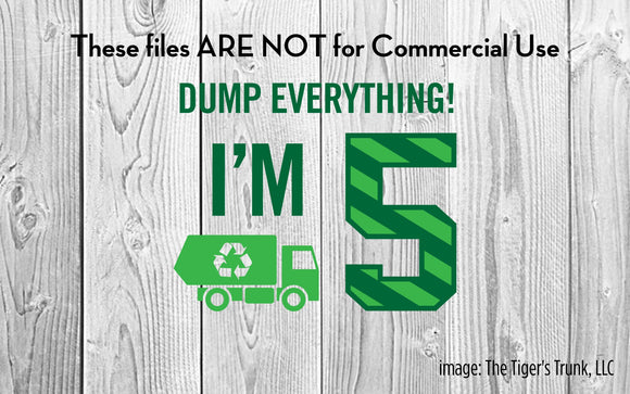 Dump Everything I'm 5 cutting file package (SVG, DXF, JPG, GSP, PDF, PNG)