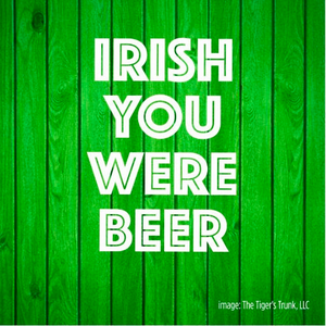 Irish You Were Beer St. Patrick's Day cutting file package (SVG, DXF, JPG, GSP, PDF, PNG)