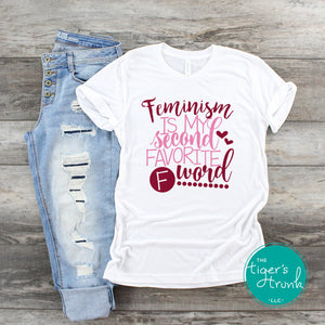 Feminism is My Second Favorite F Word shirts