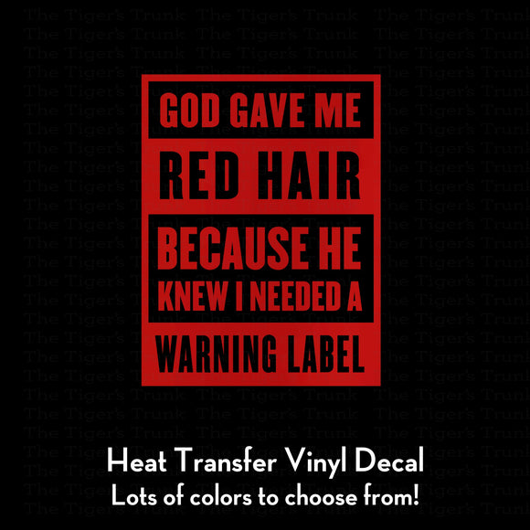 God Gave Me Red Hair Because He Knew I Needed a Warning Label Decal (DIY Heat Transfer Vinyl)
