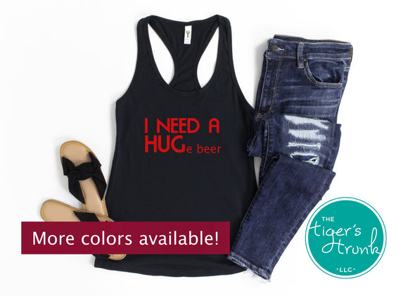 I Need a Huge Beer black racerback tank top