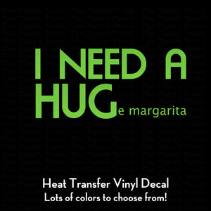 I NEED A HUGe margarita  (DIY Heat Transfer Vinyl)