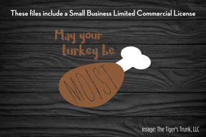 May Your Turkey Be Moist cutting file package (SVG, DXF, JPG, GSP, PDF, PNG)