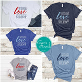 When Hate Is Loud Love Must Not Be Silent tee