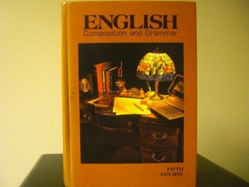 English Composition And Grammar 1988: 5Th Course Grade 11