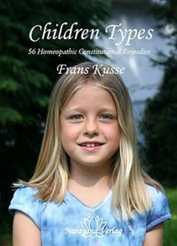 Children Types: 56 Homeopathic Constitutional Remedies