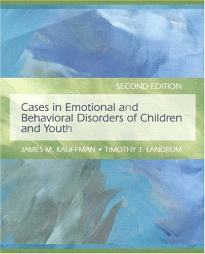 Cases In Emotional And Behavioral Disorders Of Children And Youth (2Nd Edition)