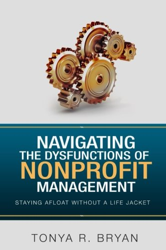 Navigating The Dysfunctions Of Nonprofit Management: Staying Afloat Without A Life Jacket