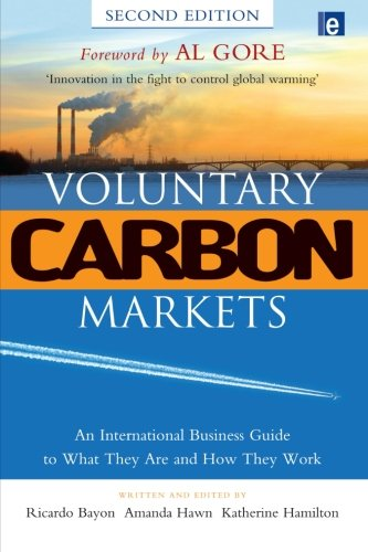 Voluntary Carbon Markets: An International Business Guide To What They Are And How They Work
