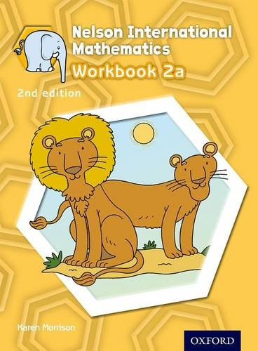 Nelson International Mathematics 2Nd Edition Workbook 2A (International Primary)