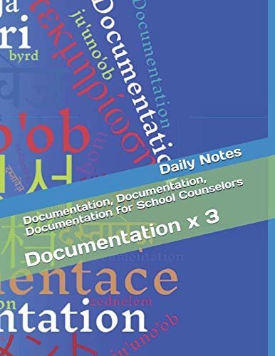 Documentation Documentation Documentation For School Counselors: Documentation X 3