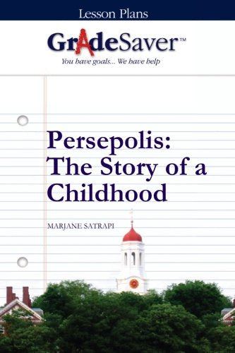 Gradesaver (Tm) Lesson Plans: Persepolis The Story Of A Childhood