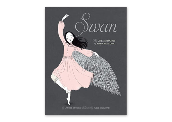 Swan: The Life and Dance of Anna Pavlova Book