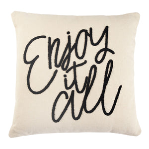 Enjoy It All Pillow