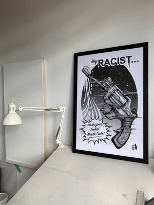 "'Hey Racist...' 24x36"" Poster print."