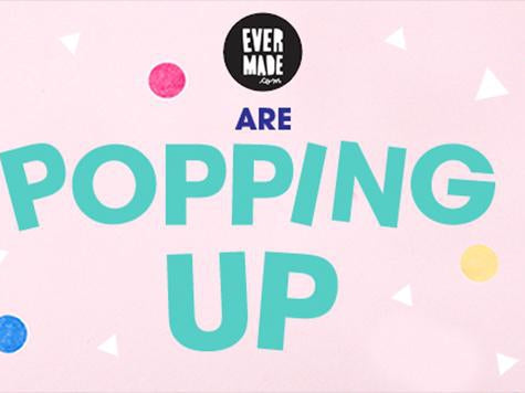 Evermade's Brighton Pop-Up Shop and Event