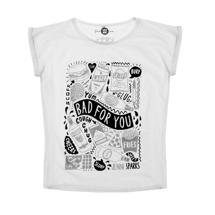 Jenni Sparks Bad For You - Womens T-shirt - Evermade